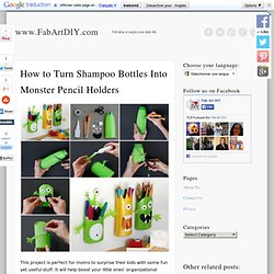 How to Turn Shampoo Bottles Into Monster Pencil Holders