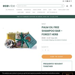 Palm oil free shampoo and conditioner UK - Forest Herb