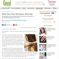 Shampoo Recipe - Make Your Own Shampoo - Natural Shampoo - The Daily Green - StumbleUpon