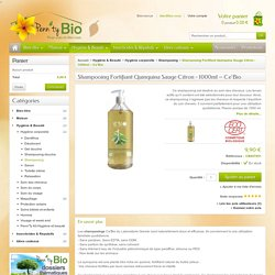 Shampooing Fortifiant Quinquina Sauge Citron - 1000ml – Ce'Bio