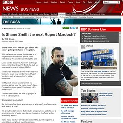 Is Shane Smith the next Rupert Murdoch?