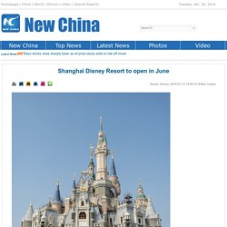 Shanghai Disney Resort to open in June