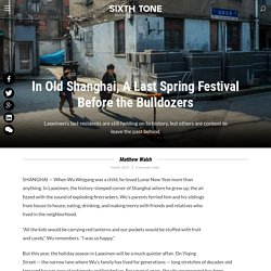In Old Shanghai, A Last Spring Festival Before the Bulldozers