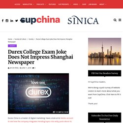 Durex college exam joke does not impress Shanghai newspaper