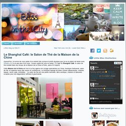 Le Shanghaï Café: le Salon de Thé de la Maison de la Chine