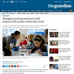 Shanghai teaching method 'could improve UK results within four years'