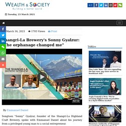 """Shangri-La Brewery's Sonny Gyalzur: """"The orphanage changed me"""""""