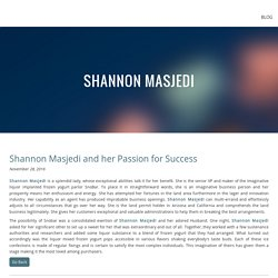 Shannon Masjedi and her Passion for Success