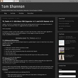 Tom Shannon: TS_Tools v1.1: UE4 Mass FBX Exporter v1.1 and UCX Namer v1.0