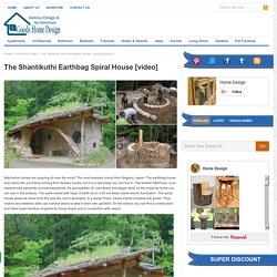 The Shantikuthi Earthbag Spiral House [video]