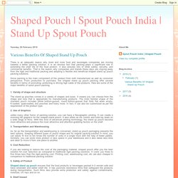 Stand Up Spout Pouch: Various Benefits Of Shaped Stand Up Pouch