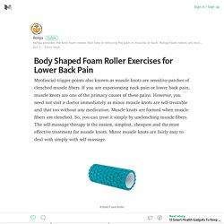 Body Shaped Foam Roller Exercises for Lower Back Pain – Medium