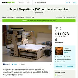 Project ShapeOko: a $300 complete cnc machine. by Edward Ford