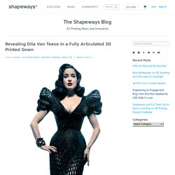 Revealing Dita Von Teese in a Fully Articulated 3D Printed Gown