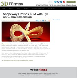 Shapeways Raises $3M with Eye on Global Expansion