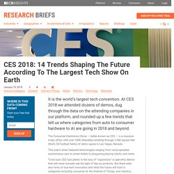 CES 2018: 14 Trends Shaping The Future According To The Largest Tech Show On Earth