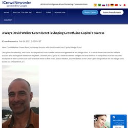 3 Ways David Walker Green Beret is Shaping GrowthLine Capital's Success