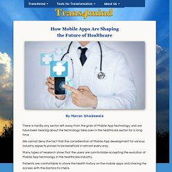 How Mobile Apps Are Shaping the Future of Healthcare - by Manan Ghadawala
