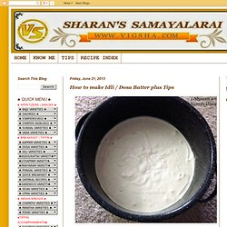 : How to make Idli / Dosa Batter plus Tips