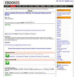 [share_ebook] The Ascent of Money: A Financial History of the World by onno - 免费电子图书下载!