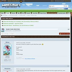 Share your Creation! - Official Minecraft Forums
