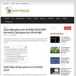 Share bản ghost win 10 64bit 2019 UEFI full soft & Cách ghost win 10 chi tiết