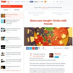 Share your Google+ Circles with Friends