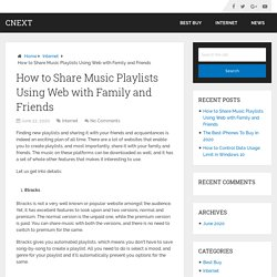 How to Share Music Playlists Using Web with Family and Friends – Cnext