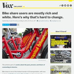 Bike share users are mostly rich and white. Here's why that's hard to change.