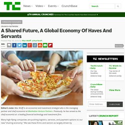 A Shared Future, A Global Economy Of Haves And Servants