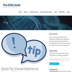 Quick Tip: Shared Matches at AncestryDNA – The DNA Geek