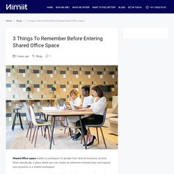 3 Things To Remember Before Entering Small Shared Office Space in Delhi