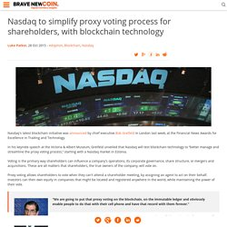 Nasdaq to simplify proxy voting process for shareholders, with blockchain technology