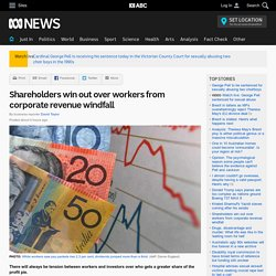 Shareholders win out over workers from corporate revenue windfall