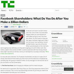 Facebook Shareholders: What Do You Do After You Make a Zillion Dollars