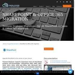SharePoint 2007 to 2019 or office 365 Migration Tool