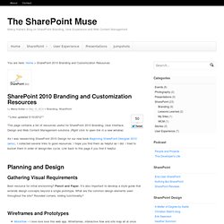 SharePoint 2010 Branding and Customization Resources « Branding « Sharepoint « The SharePoint Muse