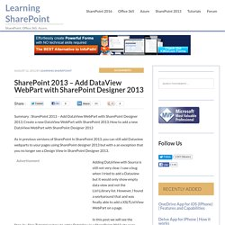SharePoint 2013 - Add DataView WebPart with SharePoint Designer 2013