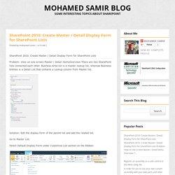 SharePoint 2010: Create Master / Detail Display Form for SharePoint Lists ~ Mohamed Samir Blog
