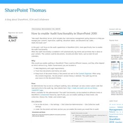 SharePoint Thomas: How to enable Audit functionality in SharePoint 2010