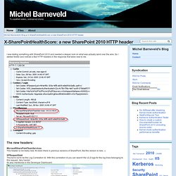 X-SharePointHealthScore: a new SharePoint 2010 HTTP header - Michel Barneveld's Blog - Michel Barneveld