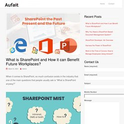 What is SharePoint? [Benefits+Implementation+Future]