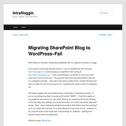 Migrating SharePoint Blog to WordPress–Fail | IntraNoggin