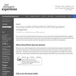 Increase width of SharePoint 2013 drop down navigation