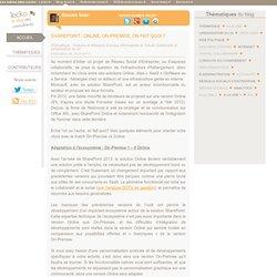 SharePoint : Online, Onpremise, Onfaitquoi ?