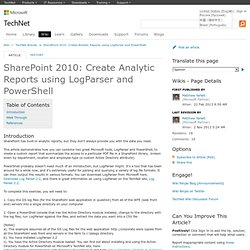 SharePoint 2010: Create Analytic Reports using LogParser and PowerShell - TechNet Articles - United States (English)