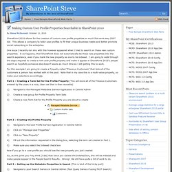 SharePoint Steve » Making Custom User Profile Properties Searchable in SharePoint 2010