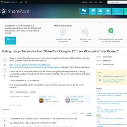 "Calling user profile service from SharePoint Designer 2013 workflow yields ""unauthorized"""