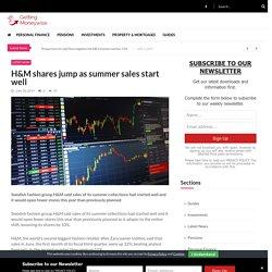 H&M shares jump as summer sales start well -