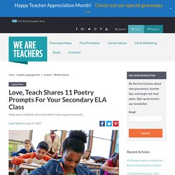 Love, Teach Shares 11 Poetry Prompts For Your Secondary ELA Class